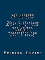 The Secrets of the Jews (What Christians Don't Know About the Jewish Religion, Traditions and Way of Life)