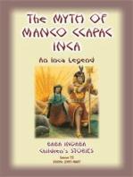 THE MYTH OF MANO CCAPAC - An Inca Legend
