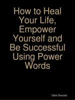How to Heal Your Life, Empower Yourself and Be Successful Using Power Words