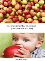 Les changements alimentaires (une bouchée à la fois)