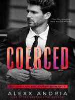 Coerced (Billionaire romance)