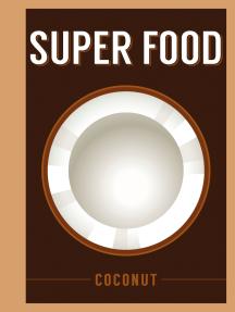 Super Food: Coconut