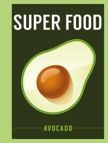 Super Food: Avocado