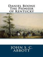 Daniel Boone The Pioneer of Kentucky
