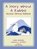 A STORY ABOUT A RABBIT - An Ancient Tibetan tale