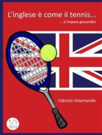 L'Inglese è come il Tennis... si impara giocando!