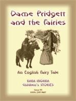 DAME PRIDGETT AND THE FAIRIES - An English Fairy Tale