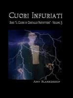 """""""Cuori Infuriati"""" - Serie """"Il Cuore di Cristallo Protettore"""" - Volume 3"""