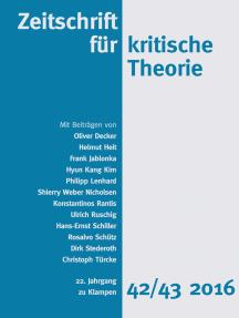 Zeitschrift für kritische Theorie / Zeitschrift für kritische Theorie, Heft 42/43: 22. Jahrgang (2016)