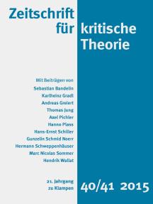 Zeitschrift für kritische Theorie / Zeitschrift für kritische Theorie, Heft 40/41: 21. Jahrgang (2015)