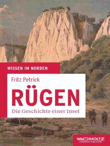 Rügen: Die Geschichte einer Insel