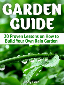 Garden Guide: 20 Proven Lessons on How to Build Your Own Rain Garden