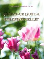 Sermons sur l'Evangile de Luc ( II ) - QU'EST-CE QUE LA FOI SPIRITUELLE?