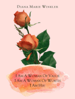 I Am a Woman of Value, I Am a Woman of Worth, I Am His!