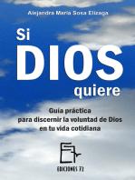 Si Dios quiere. Guía práctica para discernir la voluntad de Dios en tu vida cotidiana