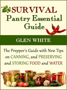 Survival Pantry Essential Guide: The Prepper's Guide with New Tips on Canning, and Preserving and Storing Food and Water
