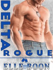Delta Rogue, SEAL Team Phantom Series 3: SEAL Team Phantom Series, #3