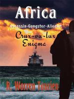 Africa Assassin Gangster Alienist Crux-vu-lux Enigma