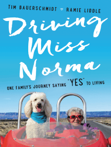 "Driving Miss Norma: One Family's Journey Saying ""Yes"" to Living"