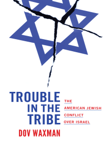 Trouble in the Tribe: The American Jewish Conflict over Israel