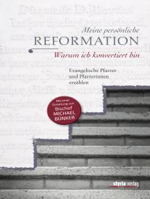 Meine persönliche Reformation: Warum ich konvertiert bin