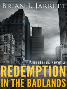 Redemption In the Badlands: Badlands