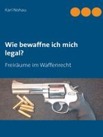 Wie bewaffne ich mich legal?