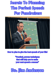 Secrets To Planning The Perfect Speech For Fundraisers: How To Plan To Give The Best Speech Of Your Life!