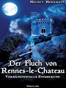 Der Fluch von Rennes-le-Château: Verhängnisvolle Entdeckung