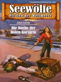 Seewölfe - Piraten der Weltmeere 299: Die Rache der Roten Korsarin