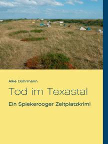 Tod im Texastal: Ein Spiekerooger Zeltplatzkrimi