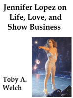 Jennifer Lopez on Life, Love, and Show Business