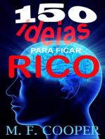 150 Ideias para ficar rico