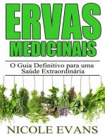 Ervas Medicinais: O Guia Definitivo para uma Saúde Extraordinária