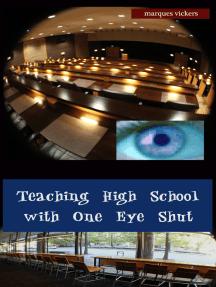 Teaching High School with One Eye Shut: The Catholic High School Memoirs of Michael McCaffrey