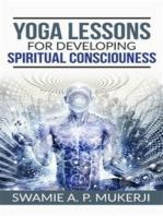 Yoga Lessons For Developing Spiritual Consciousness