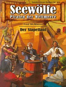 Seewölfe - Piraten der Weltmeere 300: Der Stapellauf