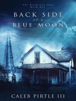 Back Side Of A Blue Moon