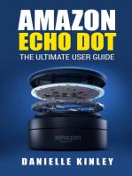 Amazon Echo Dot: The Ultimate User Guide