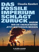 Das fossile Imperium schlägt zurück