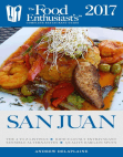 San Juan - 2017: The Food Enthusiast's Complete Restaurant Guide