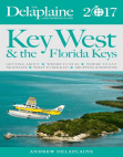 Key West & the Florida Keys - The Delaplaine 2017 Long Weekend Guide