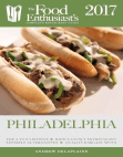 PHILADELPHIA - 2017: The Food Enthusiast's Complete Restaurant Guide
