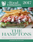 The Hamptons: The Food Enthusiast's Complete Restaurant Guide