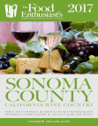 Sonoma Valley - 2017: The Food Enthusiast's Complete Restaurant Guide