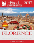 Florence - 2017:: The Food Enthusiast's Complete Restaurant Guide