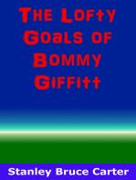 The Lofty Goals of Bommy Giffitt