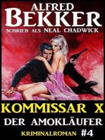 Alfred Bekker Kommissar X #4