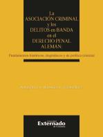 La asociación criminal y los delitos en banda en el derecho penal alemán: Fundamentos históricos, dogmáticos y de política criminal