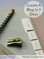 Bonjour, Blogger! Create A Blog In 5 Days